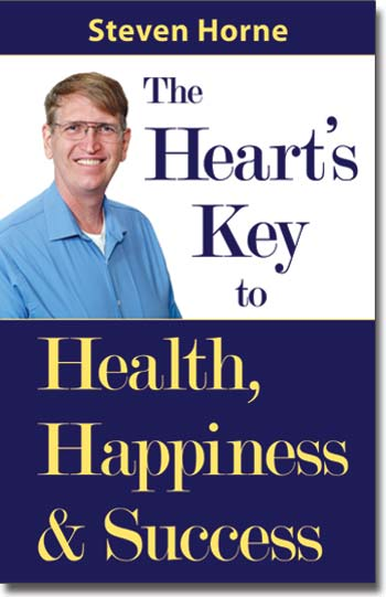 The Heart's Key to Health Happiness & Success